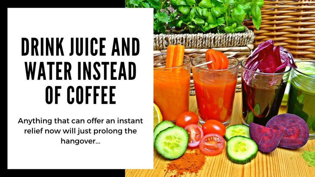 Best Hangover Cures -  drink juice and water instead of coffee - Smartific blog